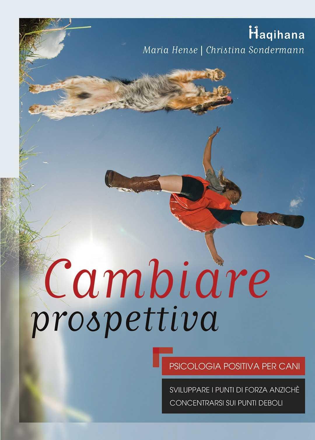 Cambiare Prospettiva - Psicologia positiva per cani (ITALIAN ONLY)