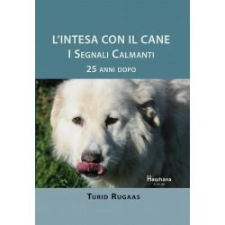 L'Intesa con il cane. I Segnali Calmanti - 25 anni dopo (ITALIAN ONLY)