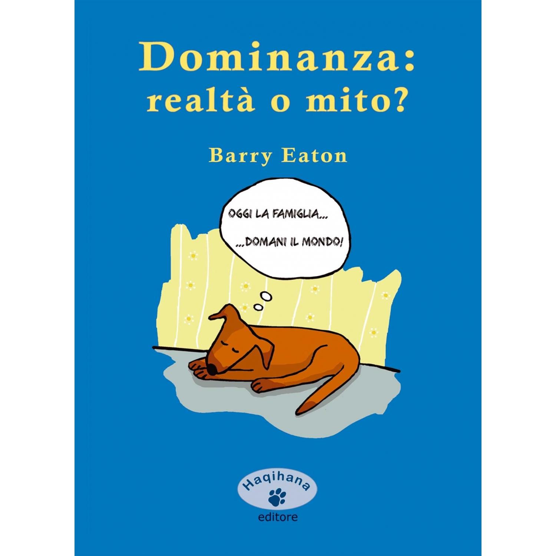 Dominanza: realtà o mito? (ITALIAN ONLY)